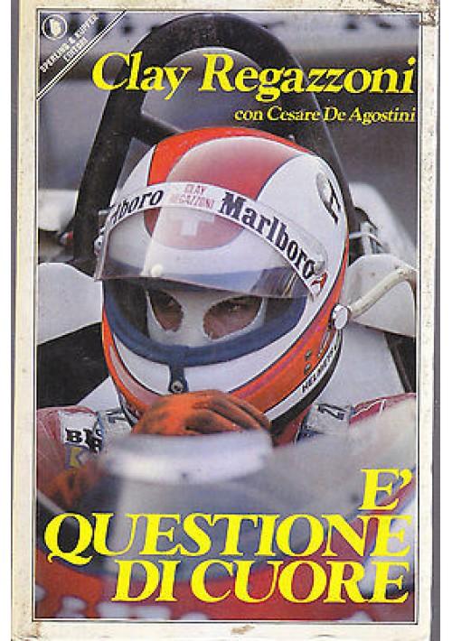 È QUESTIONE DI CUORE di  Clay Regazzoni 1985 Sperling e Kupfer Editori
