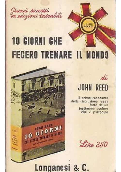 10 GIORNI CHE FECERO TREMARE IL MONDO di John Reed - Longanesi Editore 1966