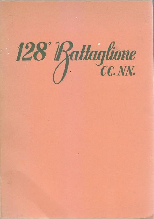 128° BATTAGLIONE CC NN di Niccolò Giani 1937 Ulrico Hoepli Editore