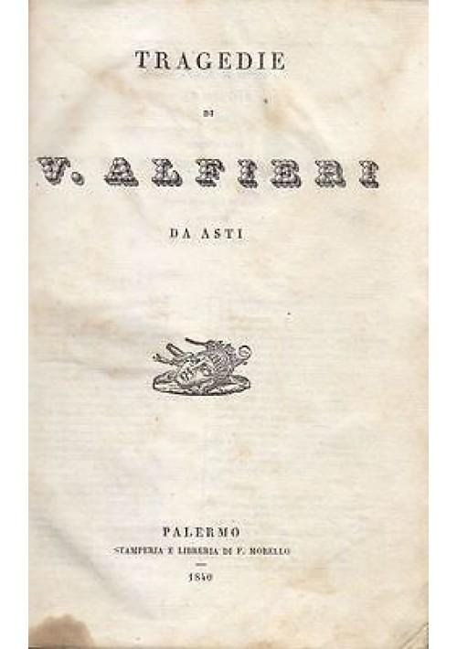TRAGEDIE di Vittorio Alfieri da Asti 1840 stamperia e libreria di F. Morello