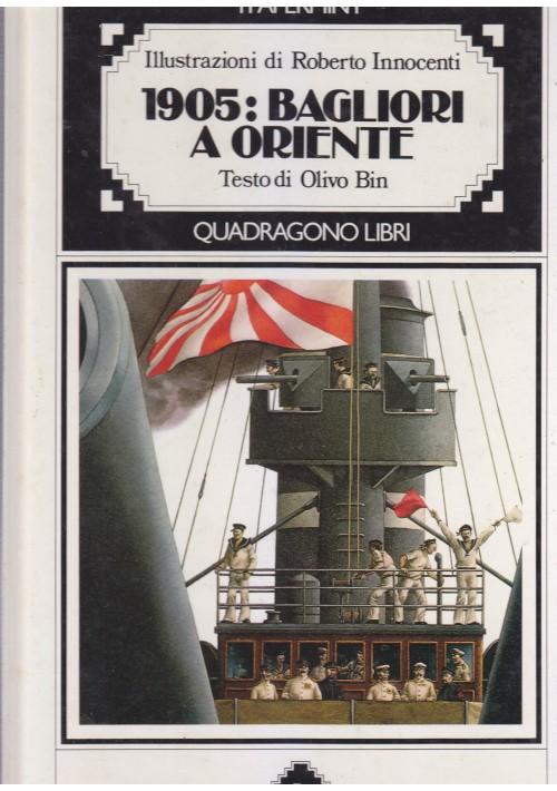 1905 BAGLIORI A ORIENTE Roberto Innocenti e Olivo Bin 1979? Quadragono Libri
