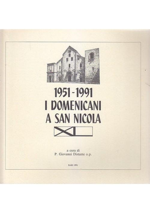 1951 1991 I DOMENICANI A SAN NICOLA a cura di P. Giovanni Distante 1991  Levante