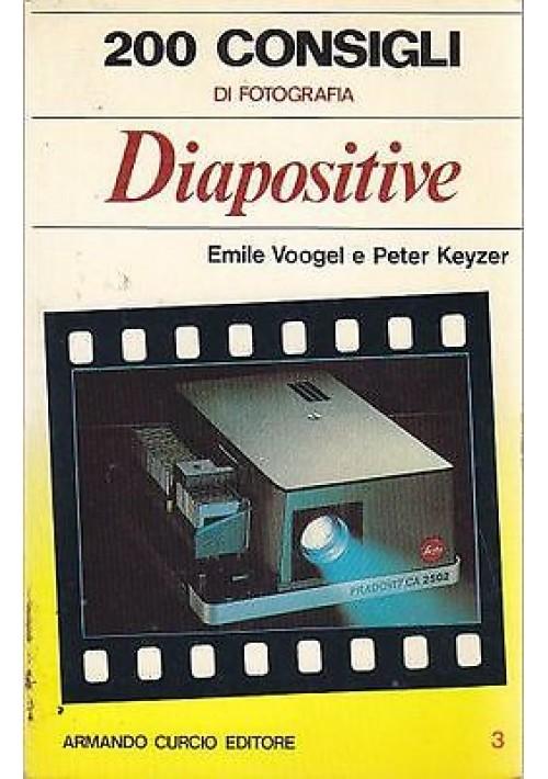 200 CONSIGLI DI FOTOGRAFIA :  DIAPOSITIVE di Emile Voogel e Peter Keyzer