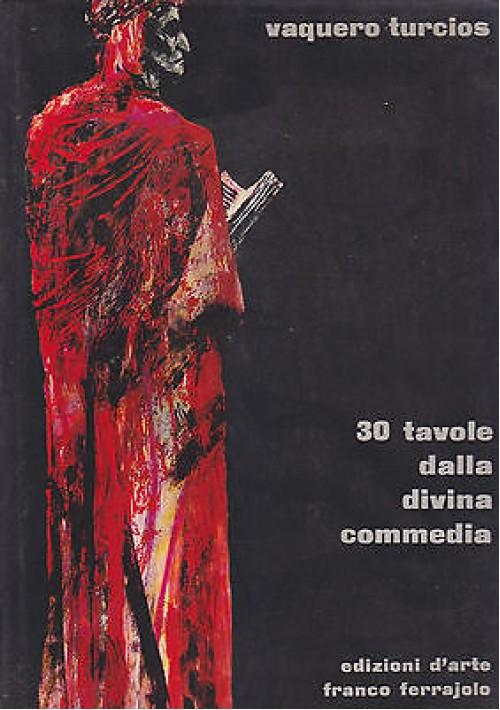 30 TAVOLE DALLA DIVINA COMMEDIA di Joaquin Vaquero Turcios 1963 ediz. numerata