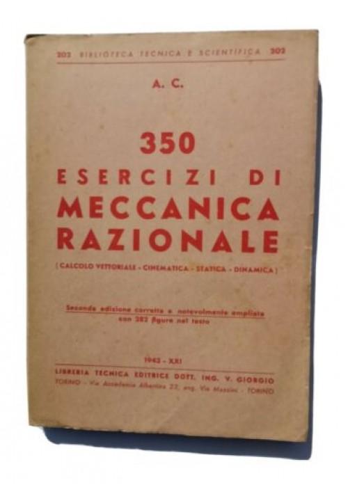 350 ESERCIZI DI MECCANICA RAZIONALE - A C - Libreria Editrice V Giorgio 1943