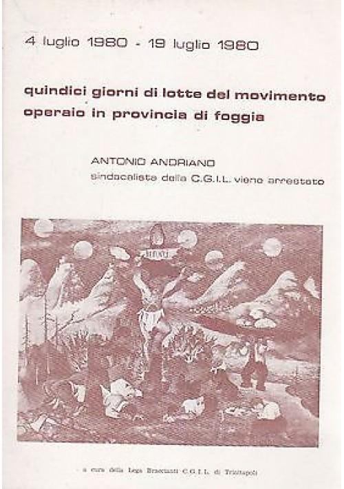 4 - 19 LUGLIO 1980 15 GIORNI DI LOTTA MOVIMENTO OPERAIO IN PROVINCIA DI FOGGIA
