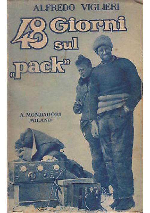 48 GIORNI SUL PACK di Alfredo Viglieri 1929 Mondadori Editore *