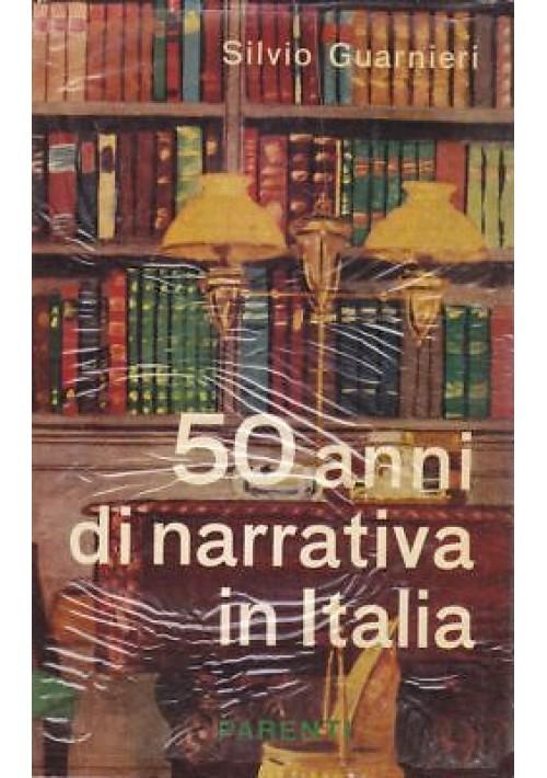 50 ANNI DI NARRATIVA IN ITALIA - Silvio Guarnieri 1955 Parenti *