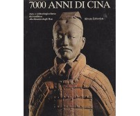 7000 ANNI DI CINA  Silvana Editoriale 1983 Arte e archeologia cinese