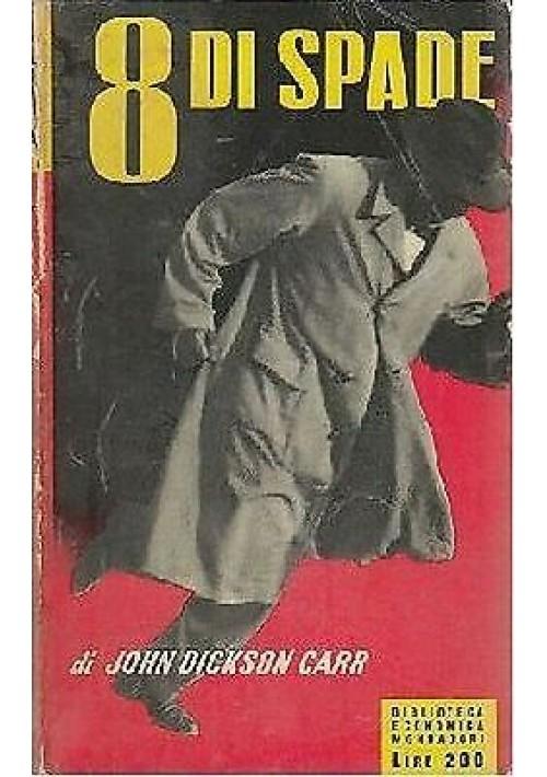 8 OTTO DI SPADE  di John Dickson Carr - I edizione 1955 Mondadori