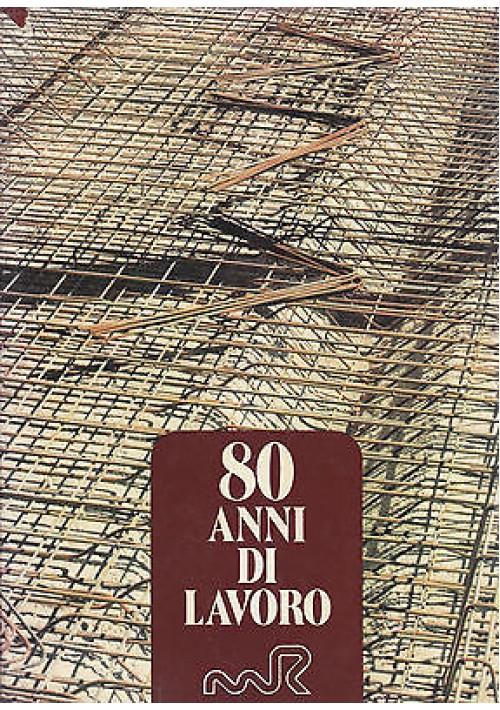 80 ANNI DI LAVORO di Massimiliano Recchia  1980 artegrafica Verona MR
