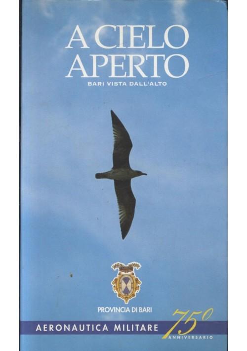 A CIELO APERTO Bari vista dall'alto 75° anniversario Aeronautica militare 1998 *