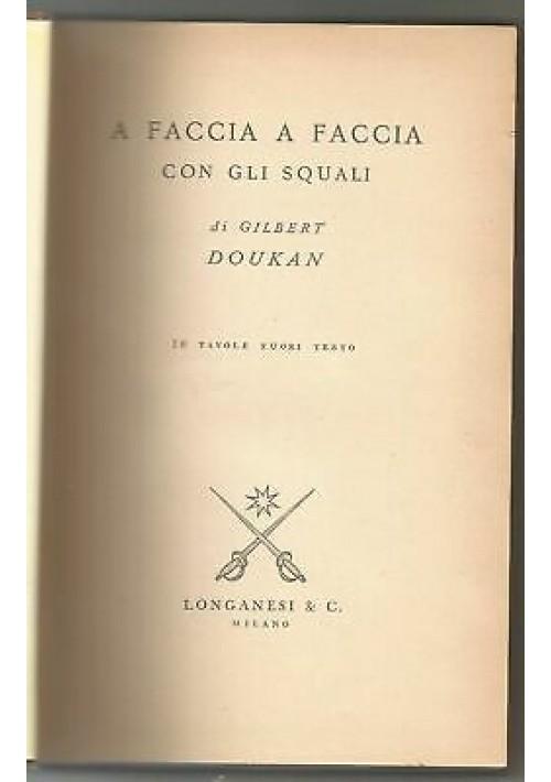 A FACCIA A FACCIA CON GLI SQUALI di Gilbert Doukan 1957 Longanesi il Cammeo mare