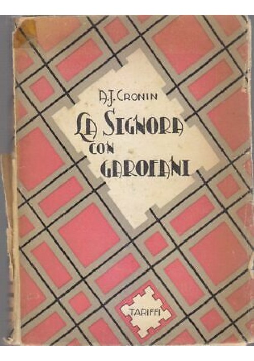 A. J. Cronin LA SIGNORA CON GAROFANI - Tariffi 1944