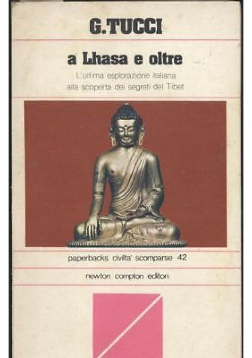 A LHASA E OLTRE di Tucci ultima esplorazione italiana alla scoperta tibet 1980