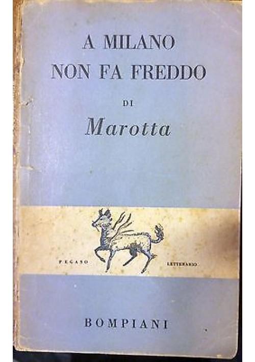 A MILANO NON FA FREDDO di Marotta BOMPIANI 1949 prima edizione