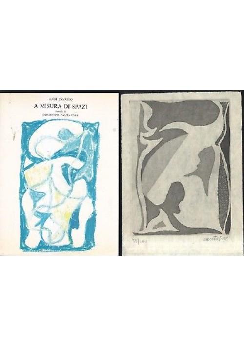 A MISURA DI SPAZI di Luigi Cavallo + LITOGRAFIA CANTATORE NUMERATA 1978 *