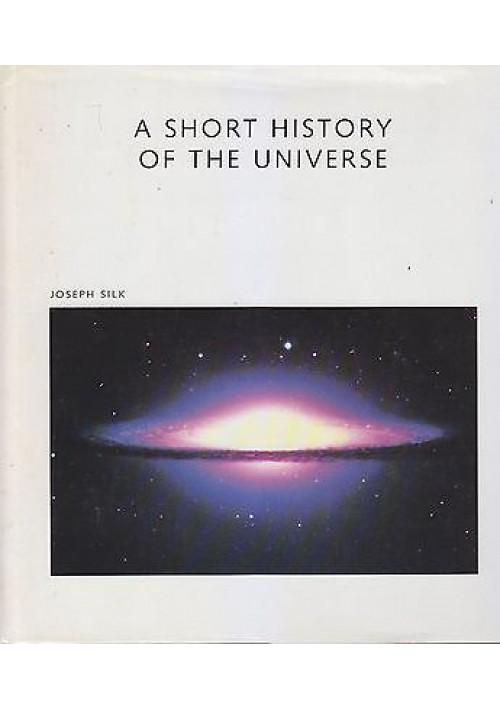 A SHORT HISTORY OF THE UNIVERSE di Joseph Silk 1984 scientific book