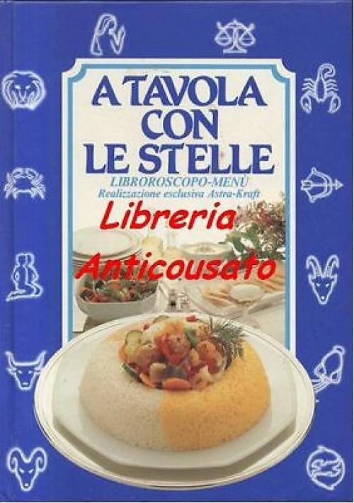 A TAVOLA CON LE STELLE  LIBROSCOPO MENÙ  CPM editore, 1988