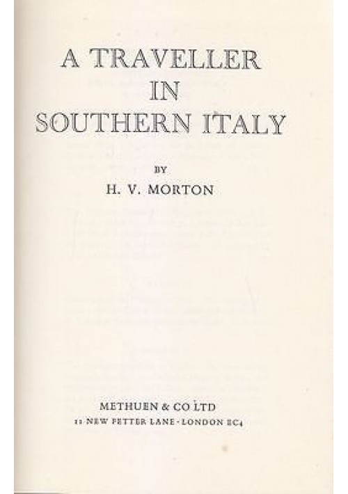 A TRAVELLER IN SOUTHERN ITALY di H.V. Morton 1969  Methuen e co.