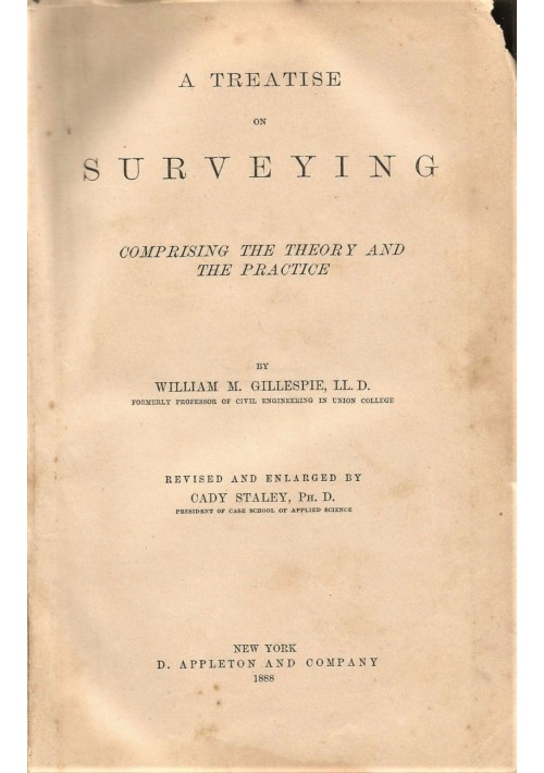 A TREATISE ON SURVEYING di William M. Gillespie 1888 D. Appleton - agrimensura
