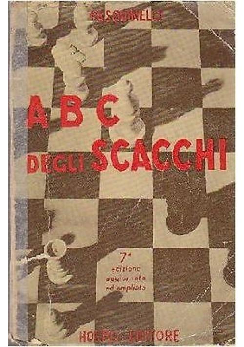 ABC DEL GIOCO DEGLI SCACCHI di Pasquinelli 1952 Hoepli editore