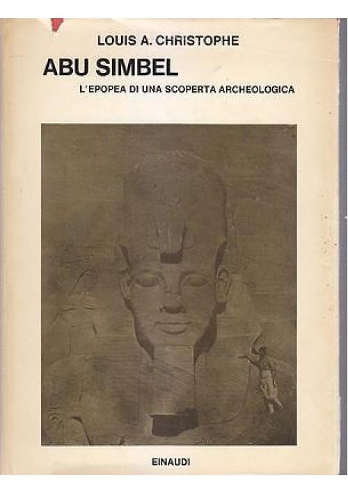 ABU SIMBEL L EPOPEA DI UNA SCOPERTA ARCHEOLOGICA Louis Christophe Einaudi