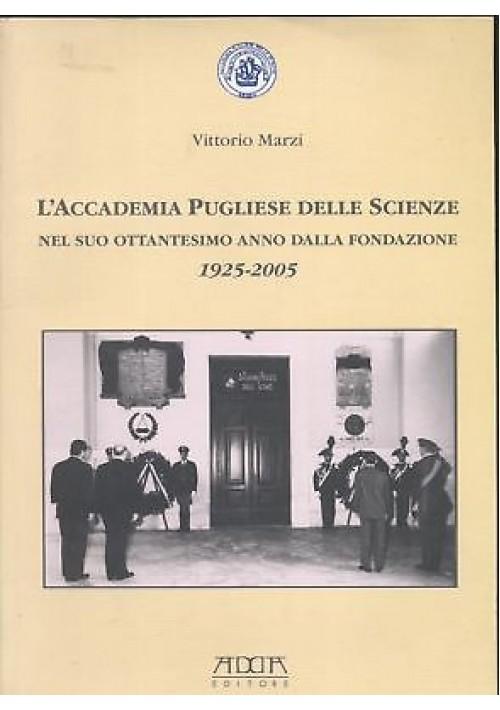 ACCADEMIA PUGLIESE SCIENZE NEL SUO 80 ANNO FONDAZIONE Vittorio Marzi 2009 Adda *