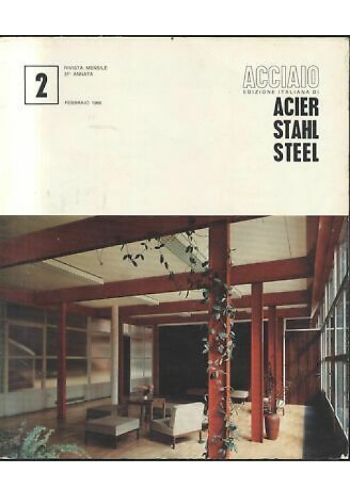 ACCIAIO rivista U. I. S. A. A febbraio 1966 n.2 acier stahl steel applicazioni