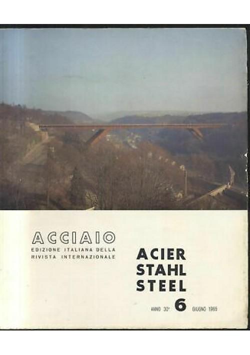 ACCIAIO rivista U. I. S. A. A. giugno 1965 n.6 acier stahl steel applicazioni