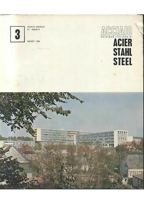 ACCIAIO rivista U. I. S. A. A marzo 1966 n.3 acier stahl steel applicazioni