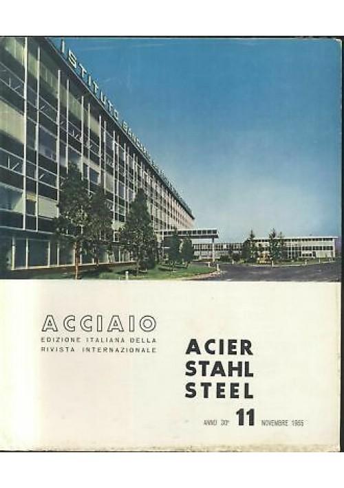 ACCIAIO rivista U. I. S. A. A novembre 1965 n.11 acier stahl steel applicazioni