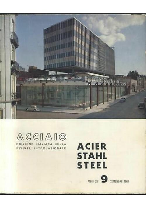 ACCIAIO rivista U. I. S. A. A settembre 1964 n.9 acier stahl steel applicazioni