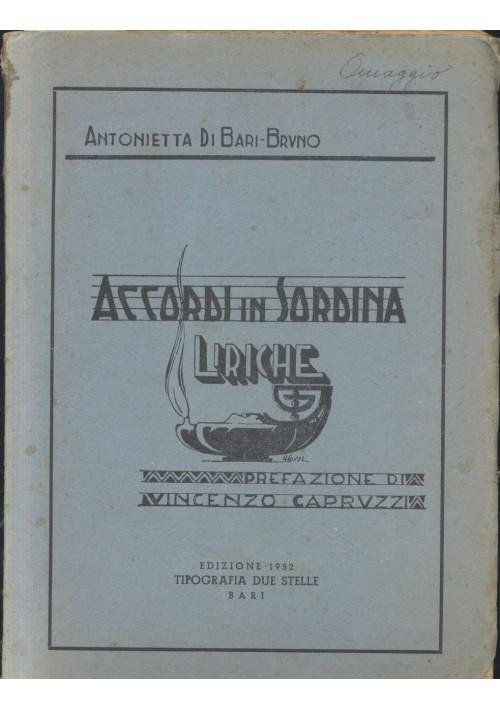 ACCORDI IN SORDINA LIRICHE Antonietta Di Bari Bruno 1952 Tipografia Due Stelle
