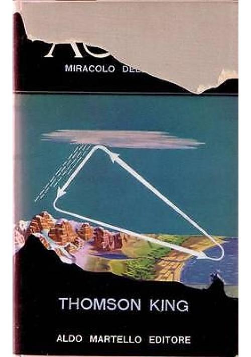 ACQUA Miracolo della natura di Thomson King - Aldo Martello Editore 1954