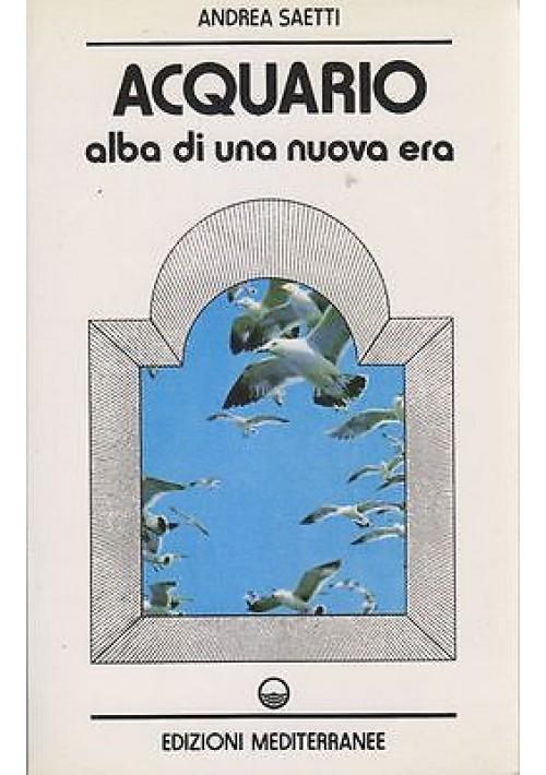 ACQUARIO ALBA DI UNA NUOVA ERA di Andrea Saetti 1985 Edizione Mediterranee