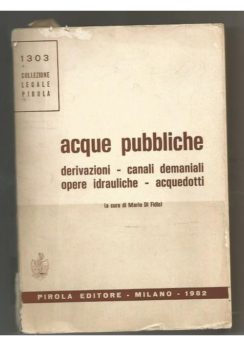 ACQUE PUBBLICHE derivazioni canali demaniali opere idrauliche acquedotti 1983