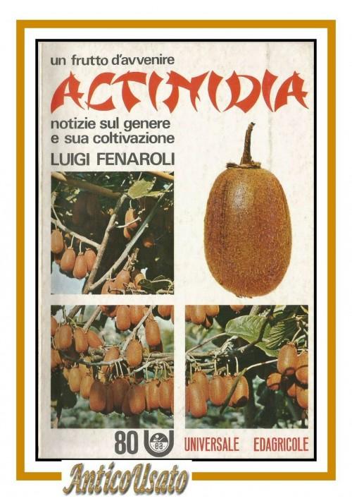ACTINIDIA un frutto d'avvenire di Luigi Fenaroli kiwi 1982 Universale Edagricole