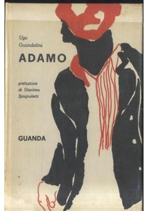 ADAMO di Ugo Guandalini 1962 II edizione Guanda AUTOGRAFATO