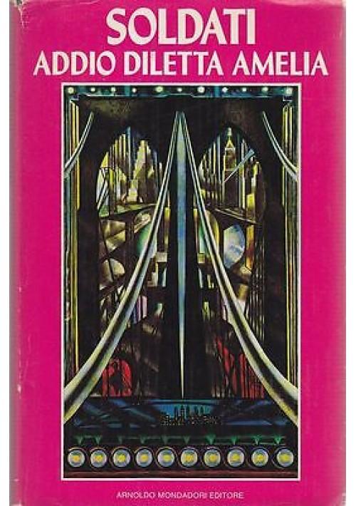 ADDIO DILETTA AMELIA di Mario Soldati - Mondadori I prima edizione gennaio 1979
