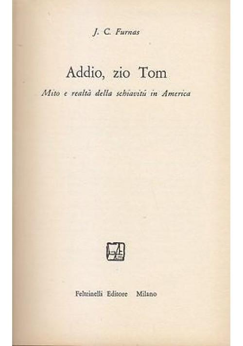 ADDIO , ZIO TOM  MITO E REALTÀ  DELLA SCHIAVITÙ IN AMERICA di Furnas 1958