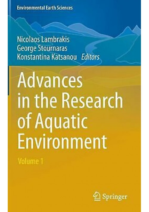 ADVANCES IN THE RESEARCH OF AQUATIC ENVIRONMENT Vol 1 Lambrakis 2011 Springer *