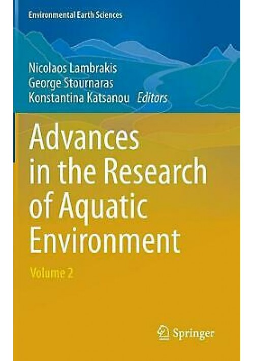 ADVANCES IN THE RESEARCH OF AQUATIC ENVIRONMENT Vol 2 Lambrakis 2011 Springer *