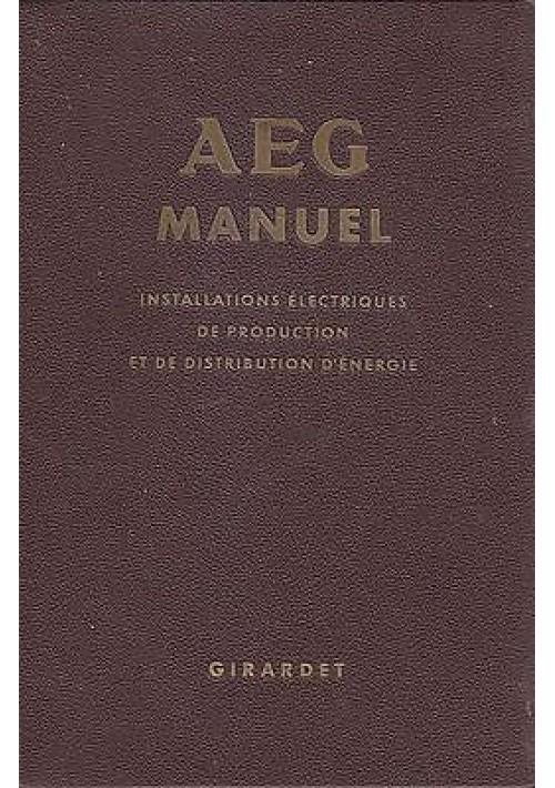 AEG MANUEL Installations electriques de production et distribution energie 1956