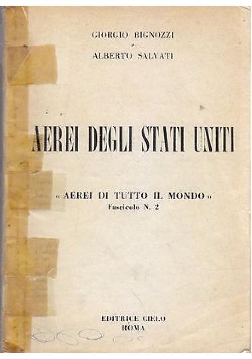 AEREI DEGLI STATI UNITI di Giorgio Bignozzi Alberto Salvati 1957 Editrice Cielo