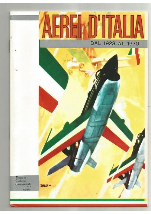 AEREI D'ITALIA dal 1923 al 1970 - Edizioni culturali aerospaziali 2000 Bignozzi