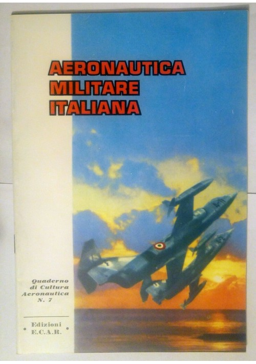 AERONAUTICA MILITARE ITALIANA - ECAR quaderno di cultura aeronautica 7