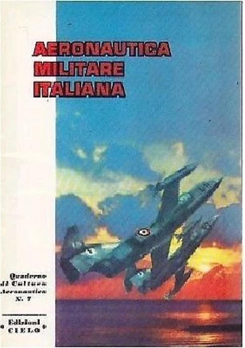 AERONAUTICA MILITARE ITALIANA di Viator quaderno di cultura  aeronautica Cielo