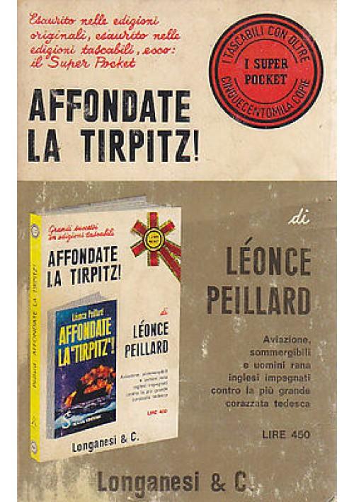 AFFONDATE LA TIRPITZ di  Leonce Peillard - Longanesi superpocket  1972