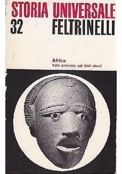 AFRICA DALLA PREISTORIA AGLI STATI ATTUALI  Pierre Bertaux - Feltrinelli 1968